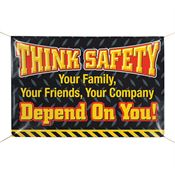 Think Safety Your Family, Your Friends, Your Company Depend On You 6' X 4' Vinyl Safety Banner
