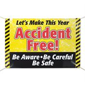 Let's Make This Year Accident Free Be Aware Be Careful Be Safe 6' x 4' Vinyl Banner