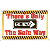 There's Only One Way The Safe Way 6' x 4' Indoor/Outdoor Vinyl Banner