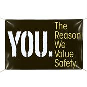 YOU. The Reason We Value Safety 6' x 4' Indoor/Outdoor Vinyl Banner