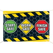Start Safe, Work Safe, Finish Safe 6' x 4' Indoor/Outdoor Vinyl Safety Banner