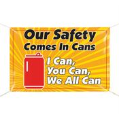 Safety Comes In Cans 6' x 4' Indoor/Outdoor Vinyl Safety Banner