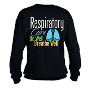 Respiratory Care: Be Well, Breathe Well 2-Sided Sweatshirt - Personalization Available
