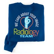 Radiology Team: We Care About Your Image Positive 2-Sided Sweatshirt - Personalized