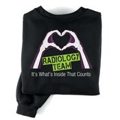 Radiology Team: It's What's Inside That Counts Positive 2-Sided Sweatshirt - Personalized