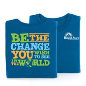 Be The Change You Wish To See In The World Positive 2-Sided T-Shirt