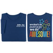 We Don't Do Average, We Do Awesome! 2-SIded Short Sleeve T-Shirt - Personalization Available