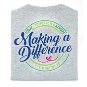 Making A Difference Today, Tomorrow, & Always: It's What We Do 2-Sided T-Shirt - Personalized