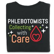 Phlebotomists: Collecting With Care 2-Sided T-Shirt - Personalized