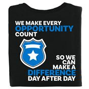 We Make Every Opportunity Count Law Enforcement Bragging Rights T-Shirt - Personalized