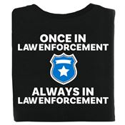 Once In Law Enforcement Always In Law Enforcement Bragging Rights T-Shirt - Personalized