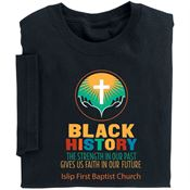 Black History: The Strength In Our Past Gives Us Faith In Our Future Adult T-Shirt - Personalized