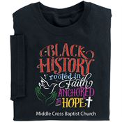 Black History: Rooted In Faith Anchored In Hope Adult T-Shirt - Personalization Available