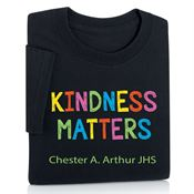 Kindness Matters Adult T-Shirt - Personalization Available