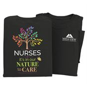 Nurses: It's In Our Nature To Care 2-Sided T-Shirt - Personalization Available