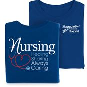 Nursing: Healing, Sharing, Always Caring 2-Sided T-Shirt - Personalization Available