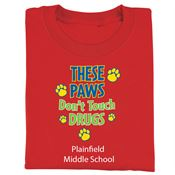 These Paws Don't Touch Drugs Youth Positive T-Shirt - Personalization Available