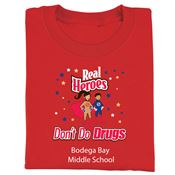 Real Heroes Don't Do Drugs Adult Positive T-Shirt - Personalization Available