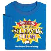 Success Begins With Believing You Can! Adult Self-Esteem Theme Custom T-Shirt