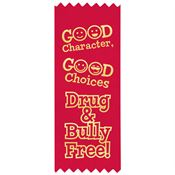 Good Character Good Choices Drug & Bully Free Satin Gold Foil-Stamped Red Ribbons