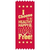 I Choose To Be Healthy, Happy & Drug Free Satin Gold Foil-Stamped Red Ribbons