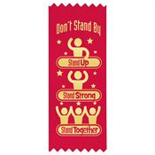 Don't Stand By: Stand Up, Stand Strong, Stand Together Satin Gold Foil-Stamped Red Ribbons