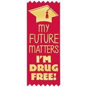 My Future Matters I'm Drug Free! Red Satin Gold Foil-Stamped Ribbon