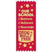 Our School Believes Achieves Succeeds Drug & Bully Free Red Satin Gold Foil-Stamped Ribbon