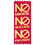 No Drugs! No Bullies! No Excuses! Red Satin Gold Foil-Stamped Ribbon