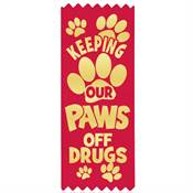 Keeping Our Paws Off Drugs Red Satin Gold Foil-Stamped Ribbon