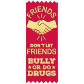 Friends Don't Let Friends Bully Or Do Drugs Red Satin Gold Foil-Stamped Ribbon