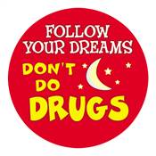 Follow Your Dreams Don't Do Drugs Stickers-On-A-Roll