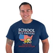 School Bus Drivers: Carrying America's Future T-Shirt