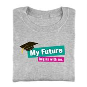 My Future Begins With Me Adult-Size T-Shirt
