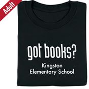 Got Books? (Black) Adult T-Shirt - Personalization Available