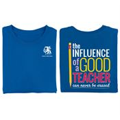 The Influence Of A Good Teacher Can Never Be Erased 2-Sided T-Shirt - Personalization Available