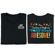 Our Teachers & Staff Are PAWS-itively Awesome! 2-Sided T-Shirt - Personalization Available