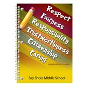 Respect, Fairness, Responsibility, Trustworthiness, Citizenship, Caring Middle School Student Planner