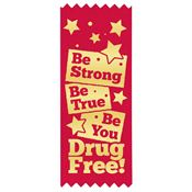 Be Strong Be True Be You Drug Free! Red Satin Gold Foil-Stamped Self-Stick Ribbons