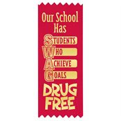 Our School Has Students Who Achieve Goals Drug Free Red Satin Gold Foil-Stamped Self-Stick Ribbons