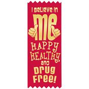 I Believe In Me. Happy, Healthy and Drug Free Red Satin Gold Foil-Stamped Self-Stick Ribbons