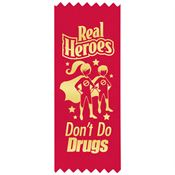 Real Heroes Don't Do Drugs Self-Stick Red Satin Gold Foil-Stamped Ribbon