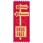 My Choice My Decision Drug Free Self-Stick Red Satin Gold Foil-Stamped Ribbon