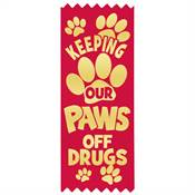 Keeping Our PAWS Off Drugs Self-Stick Red Satin Gold Foil-Stamped Ribbon