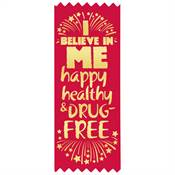 I Believe In Me: Happy, Healthy, And Drug Free Self-Stick Red Satin Gold Foil-Stamped Ribbon