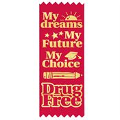 My Dreams, My Future, My Choice Drug Free Self-Stick Red Satin Gold Foil-Stamped Ribbon