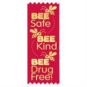 BEE Safe, BEE Kind, BEE Drug Free! Self-Stick Red Satin Gold Foil-Stamped Ribbon