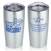 We Don't Do Average We Do Awesome! Everest Vacuum Tumbler 20-oz.