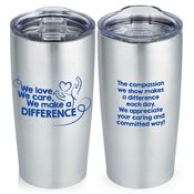 We Love, We Care, We Make A Difference Everest Vacuum Tumbler