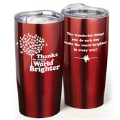 Thanks For Making The World Brighter Everest Vacuum Tumbler 20-oz.